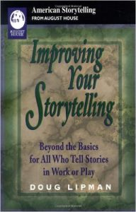 "Improving Your Storytelling: Beyond the Basics for All Who Tell Stories In Work and Play"" by Doug Lipman"